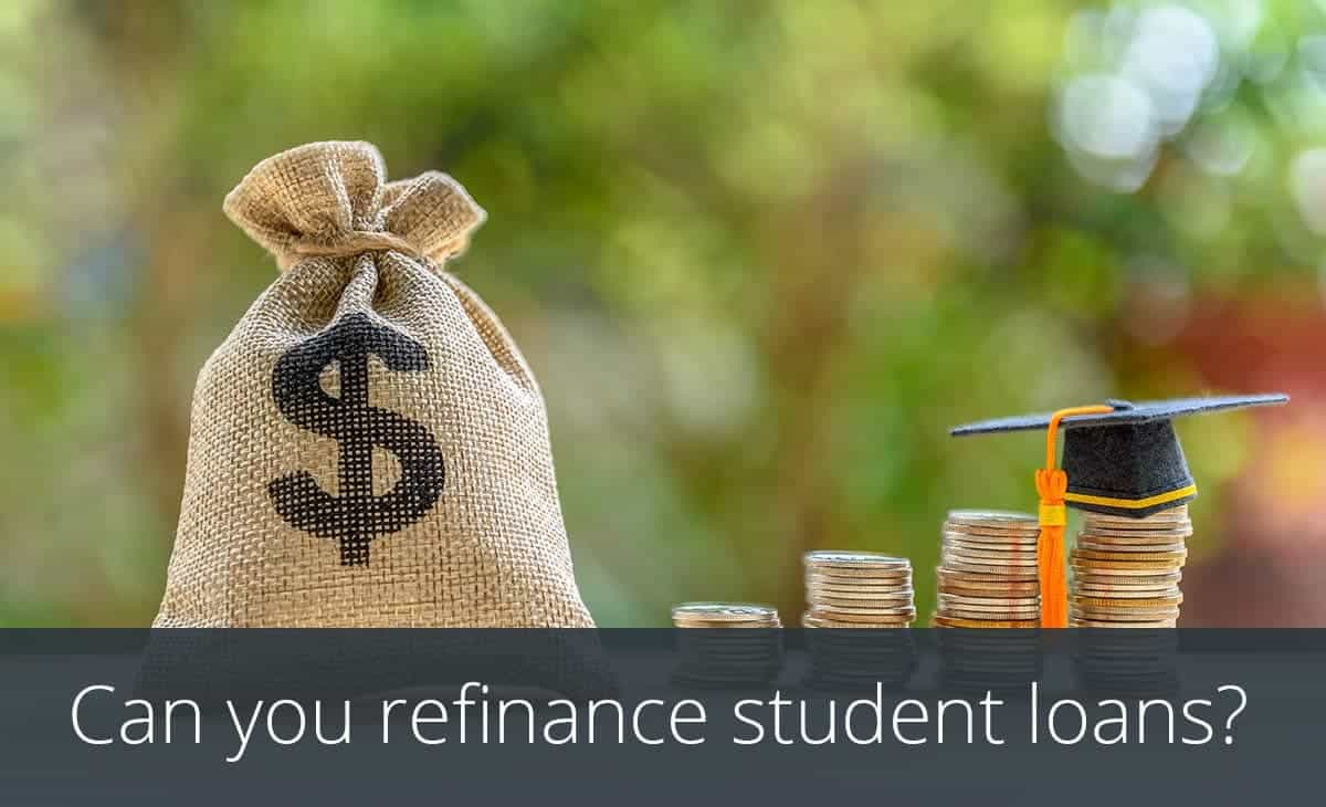 can you refinance student loans?