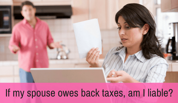If my spouse owes back taxes am I liable?